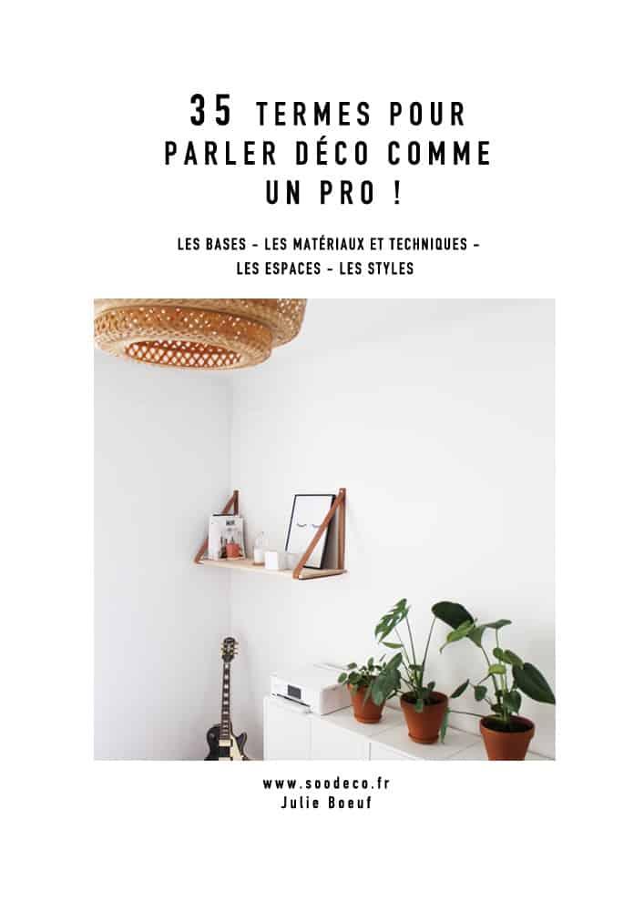 35 Termes pour parler déco comme un pro couverture www.soodeco.fr/