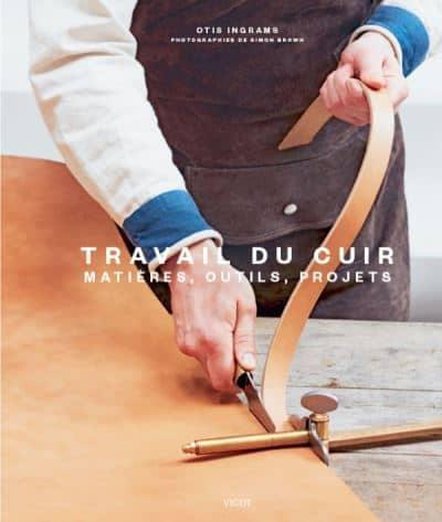 Le travail du cuir : matières, outils, projets